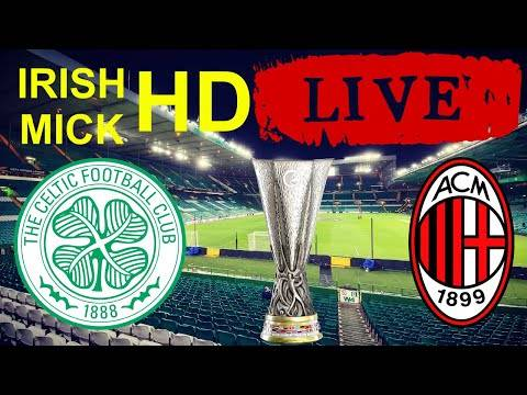Celtic v AC Milan | LIVE HD watch along | UEFA Europa ...